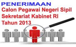 Penerimaan CPNS Sekretariat Kabinet Tahun 2013: Tersedia 40 Formasi, Pendaftaran Online 23-28 September di www.setkab.go.id