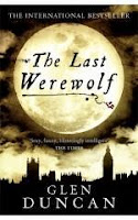 Paperback book cover of The Last Werewolf by Glen Duncan