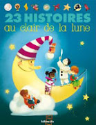 23 histoires  lire au clair de la lune