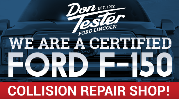 Don Tester is a Certified Ford F-150 Collision Repair Shop!