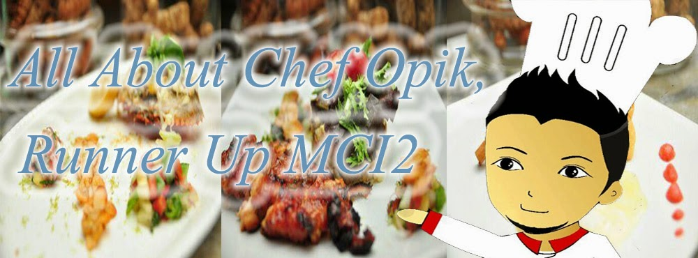 All About Chef Opik, Runner Up MCI2