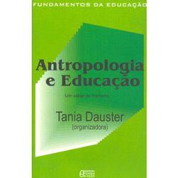 Antropologia e Educação. (org.) Tania Dauster