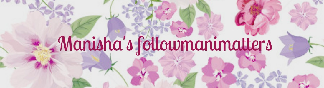 Manisha's FollowManimatters