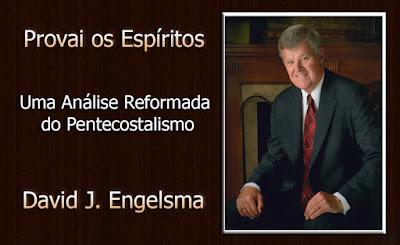 David J. Engelsma - Provai os Espíritos