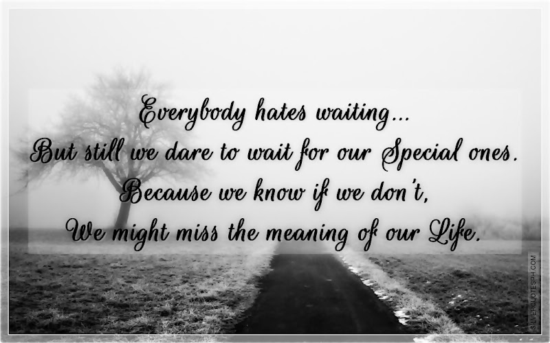 Everybody Hates Waiting, Picture Quotes, Love Quotes, Sad Quotes, Sweet Quotes, Birthday Quotes, Friendship Quotes, Inspirational Quotes, Tagalog Quotes