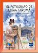 """""""El fotógrafo de Loma Tarumá"""" Declarado de interes educativo por  resolución 19090 del M.E.C."""