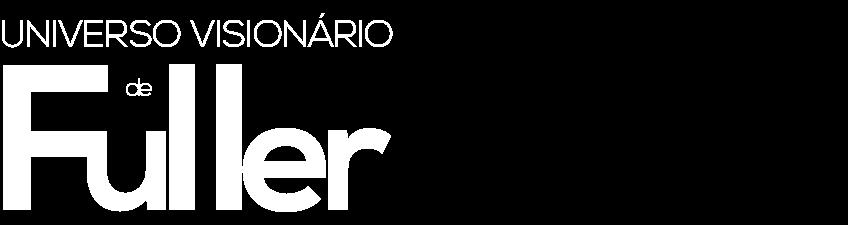 Universo Visionário de Fuller