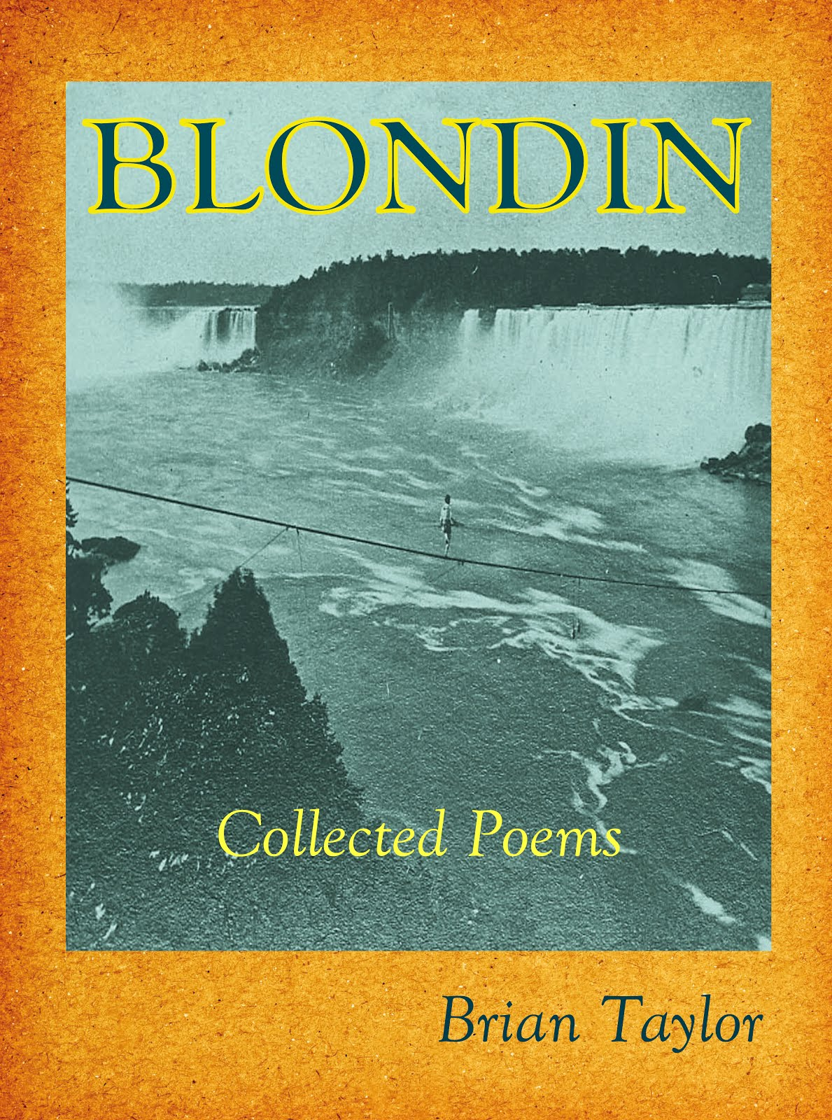 NEW EDITION 2019 BLONDIN Collected Poems by Brian Taylor