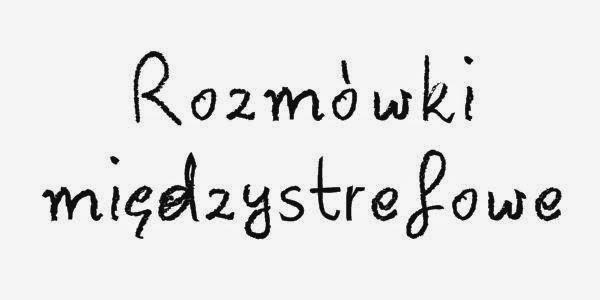 http://anty---materia.blogspot.com/2014/09/rozmowki-miedzystrefowe-3.html