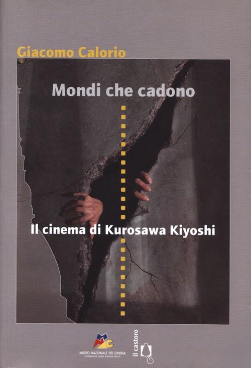 Mondi che cadono - Il cinema di Kurosawa Kiyoshi