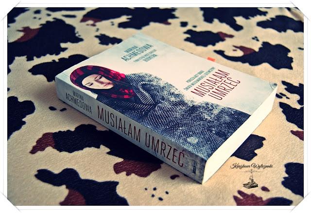 """""""Musiałam umrzeć"""" Marina Achmedowa"""