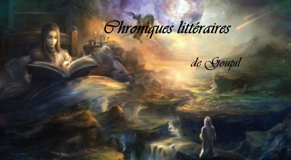 CHRONIQUES LITTERAIRES DE GOUPIL