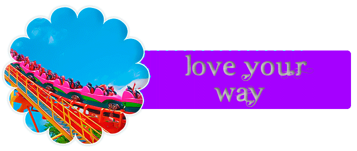 Love Your Way
