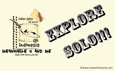 Liburan, Yuk!!! Explore Solo.. Main Title Meanwhile U and Me