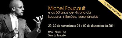 Michel Foucault e os 50 anos de História da  Loucura: inflexões, ressonâncias