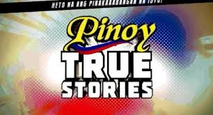 Pinoy True Stories - 23 May 2013