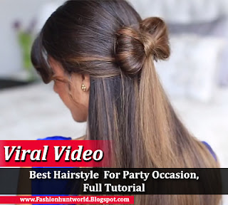 Best Hairstyle  For Party Occasion, Full Tutorial