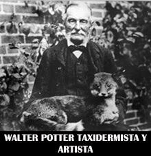 Taxidermista Walter Potter, famoso por su museo en Londres