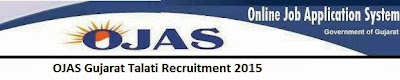OJAS Gujarat Talati Recruitment 2015