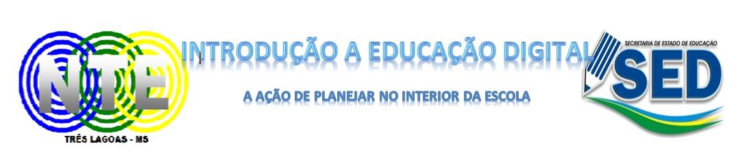 CURSO DE INTRODUÇÃO A EDUCAÇÃO DIGITAL: A ação de planejar no interior da escola