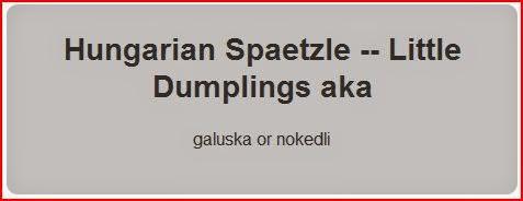 Hungarian Spaetzle Little Dumplings aka galuska or nokedli