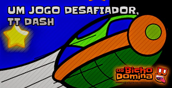 TT Dash um jogo desafiante!!!