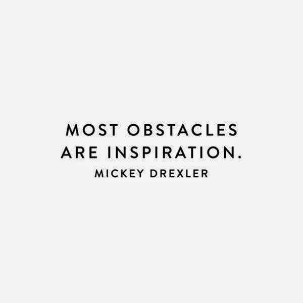 Obstacles seen as Inspirations