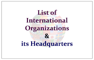 List of International Organizations and Its Head Quarters