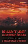 """Sunt prezent în antologia """"Dansînd pe Marte""""."""