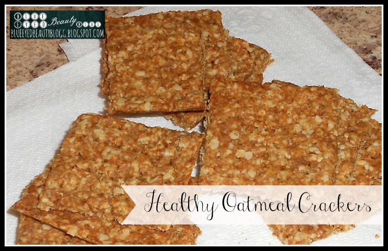 Blue Eyed Beauty Blog: Healthy Oatmeal Crackers