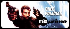 cine policial Max Prime