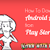 How to Download Android Apps from Play Store