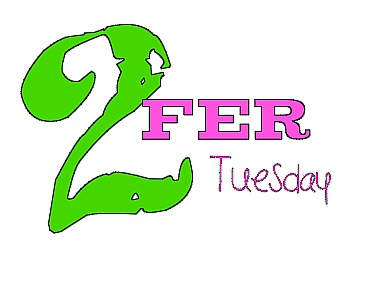 Two-fer Tuesdays is back!!!
