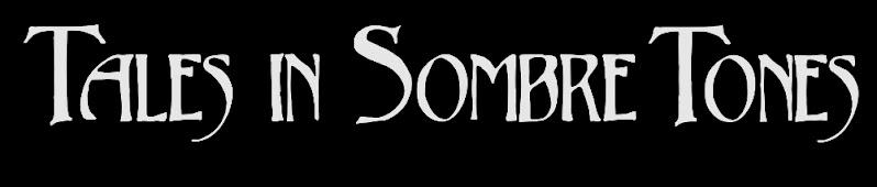 Tales In Sombre Tones
