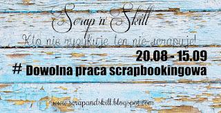 http://scrapandskill.blogspot.com/2015/08/wyzwanie-8-dowolna-praca-scrapbookingowa.html