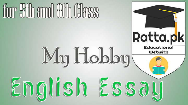 High School Graduation Essay My Hobby English Essay For Th And Th Class English Essay Websites also Essay Thesis My Hobby English Essay For Th And Th Class  Rattapk Essay In English Literature