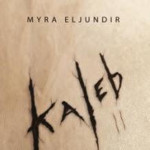 Kaleb, tome 2 de Myra Eljundir
