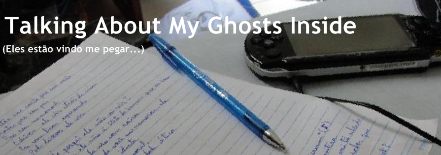 Talking About My Ghosts Inside