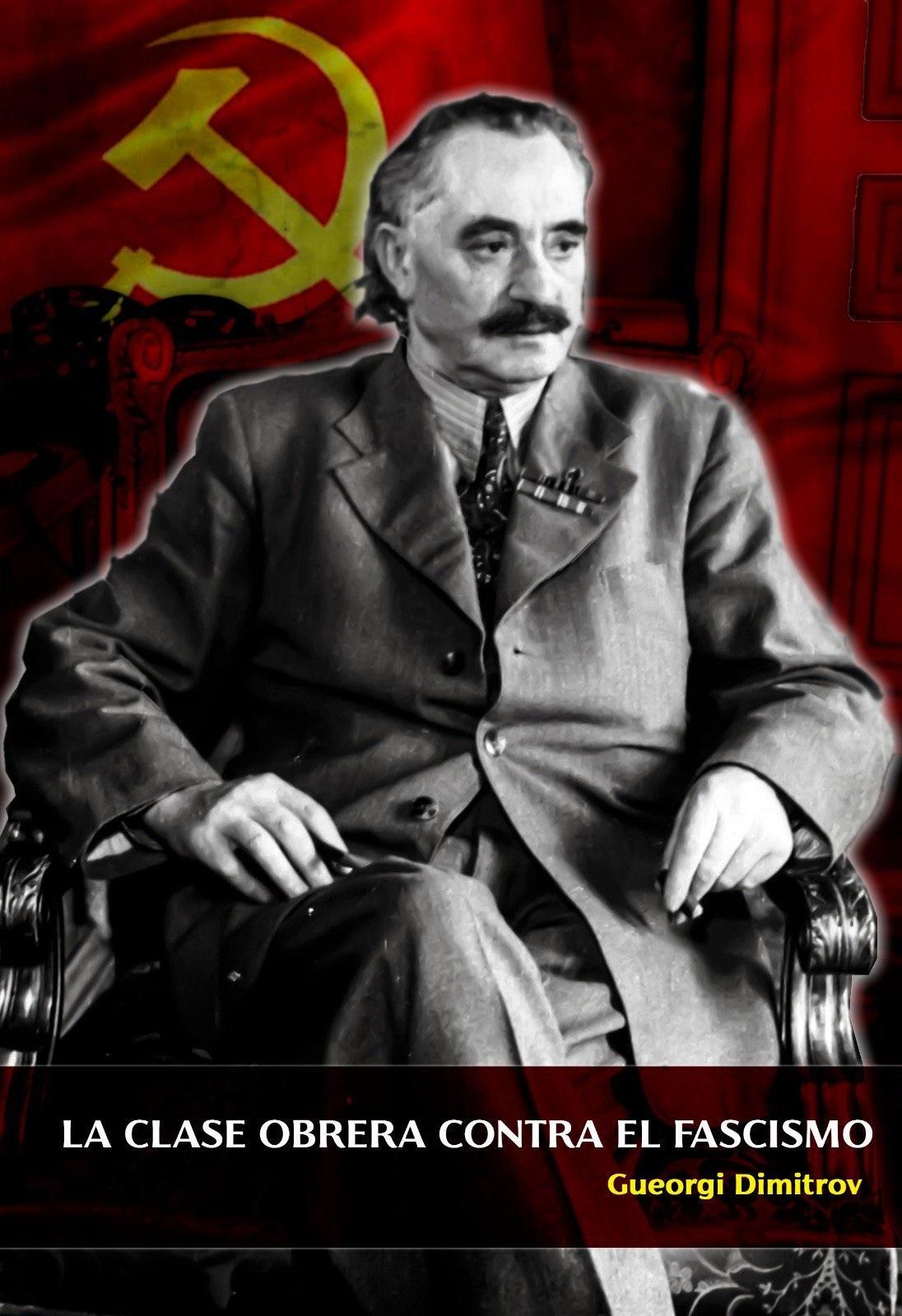 DIMITROV. la clase obrera contra el fascismo