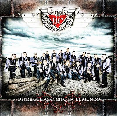 Banda Culiacancito - De Culiacancito Pal Mundo (CD Official 2011)