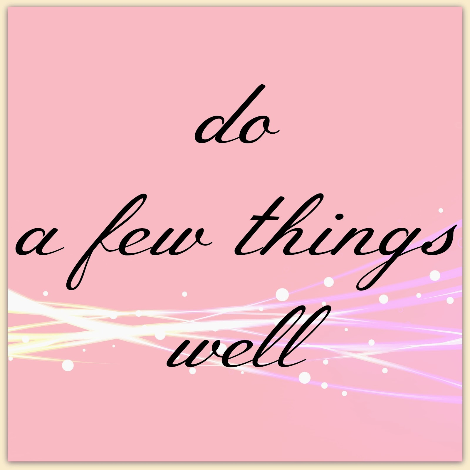 do a few things well 2015
