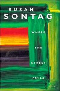 Susan Sontag, Where The Stress Falls