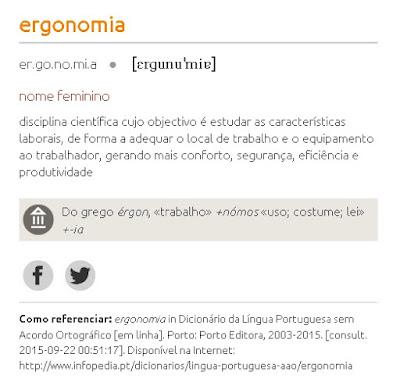 http://www.infopedia.pt/dicionarios/lingua-portuguesa-aao/ergonomia