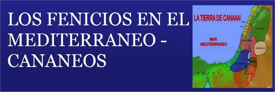 LOS FENICIOS   EN EL MEDITERRANEO -      CANANEOS