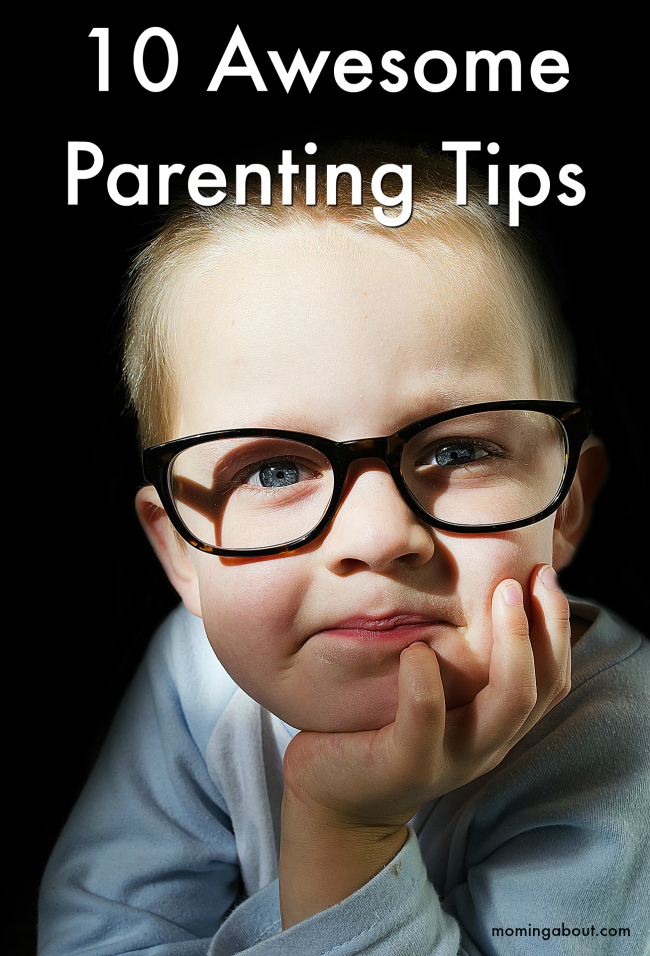 10 Awesome Parenting Tips