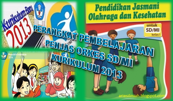 Js Aries Blog Perangkat Pembelajaran Penjas Orkes Sd Mi Kurikulum 2013