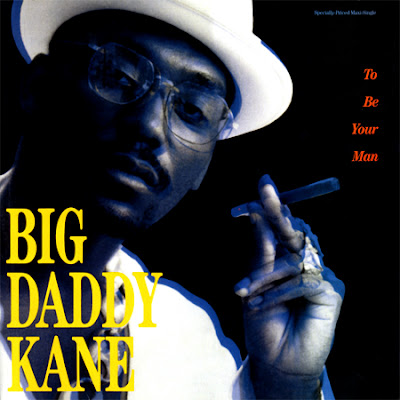 Big Daddy Kane – To Be Your Man / Ain't No Stoppin' Us Now (VLS) (1989) (192 kbps)