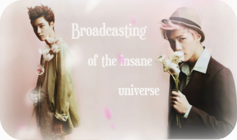 Broadcasting of the insane universe