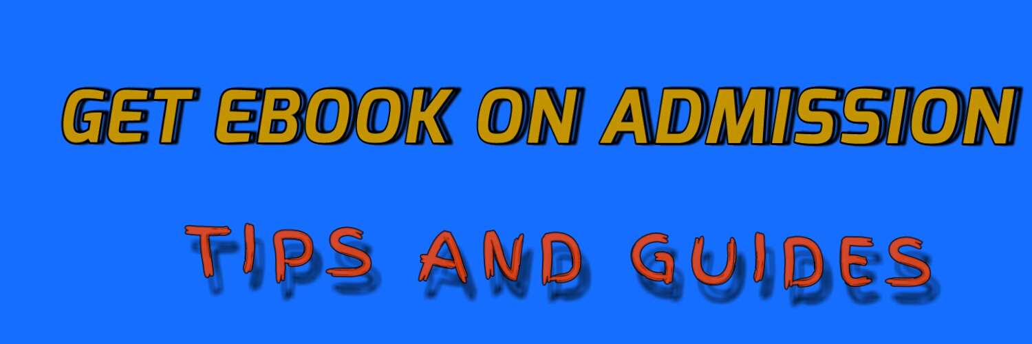 GET E-BOOK ON ADMISSION TIPS