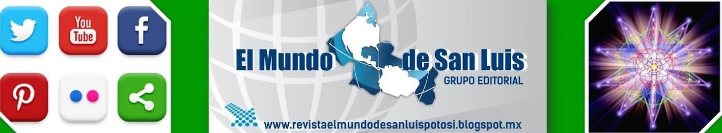 EL MUNDO DE SAN LUIS POTOSÍ, MÉXICO.